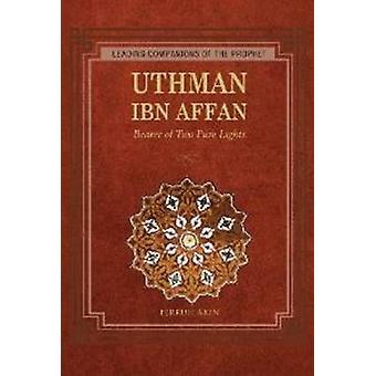 Uthman Ibn Affan - Bearer of Two Pure Lights by Ferruh Akin - 97815978