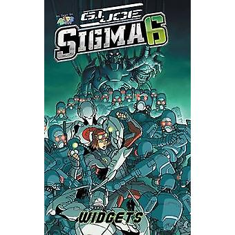 G.I. Joe SIGMA 6 Widgets by Andrew Dabb - Mike O'Sullivan - Chris Lie