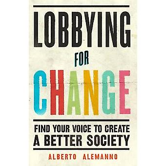 Lobbying for Change - Find Your Voice to Create a Better Society by Al