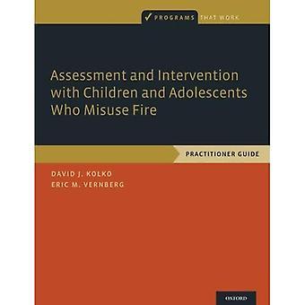 Bedömning och intervention med barn och ungdomar som missbrukar brand: Practitioner guide (program som fungerar)