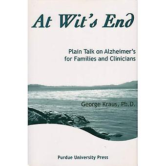 At Wit's End: Plain Talk on Alzheimer's for Families and Clinicians