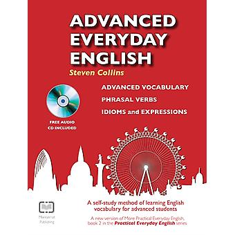 Advanced Everyday English : A Self-Study Method of Learning English Vocabulary for Advanced Students (Paperback) by Collins Steven Stead Alex Lizar Naroa