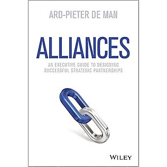 Alliances: An Executive Guide to Designing Successful Strategic Partnerships (Hardcover) by De Man Ard-Pieter