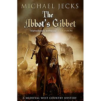 The Abbot's Gibbet (Knights Templar) (Paperback) by Jecks Michael