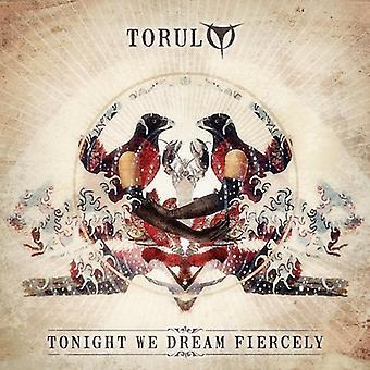 Torul - Tonight We Dream Fiercely [CD] USA import