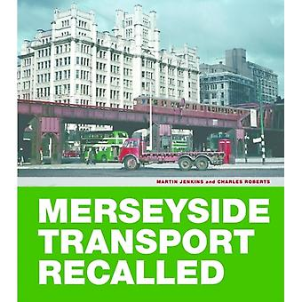 Merseyside Transport Recalled (Hardcover) by Jenkins Martin Charles Roberts