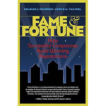 Fame and Fortune - How Successful Companies Build Winning Reputations