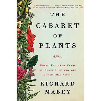 Cabaret av planter - førti tusen år av planteliv og summingen