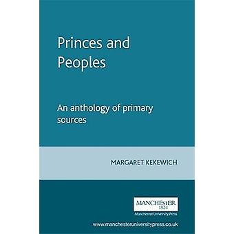 Princes and Peoples - An Anthology of Primary Sources by Margaret Keke