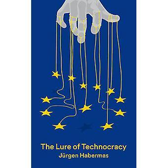 The Lure of Technocracy by Jurgen Habermas - 9780745686820 Book