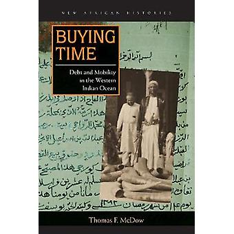 Buying Time - Debt and Mobility in the Western Indian Ocean by Buying
