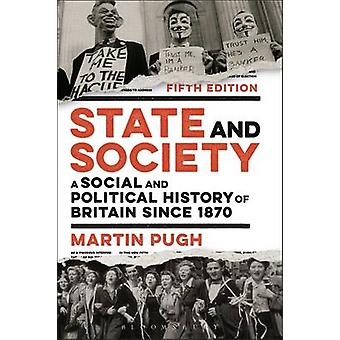 State and Society - A Social and Political History of Britain Since 18