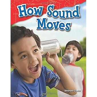 How Sound Moves (Grade 1) by Sharon Coan - 9781480745643 Book