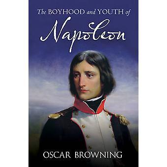 L'enfance et la jeunesse de Napoléon par Oscar Browning - 9781781550113 B