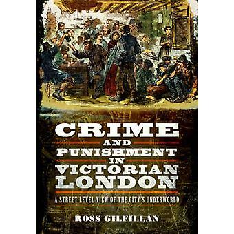 Verbrechen und Strafe im viktorianischen London - Straßeniveau Blick auf die