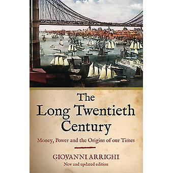 The Long Twentieth Century - Money - Power and the Origins of Our Time