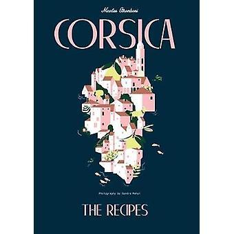 Corsica - The Recipes by Nicolas Stromboni - 9781925418521 Book