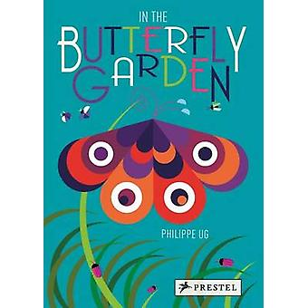 In the Butterfly Garden by Philippe Ug - 9783791372075 Book