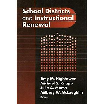 School Districts and Instructional Renewal by Amy M. Hightower - etc.
