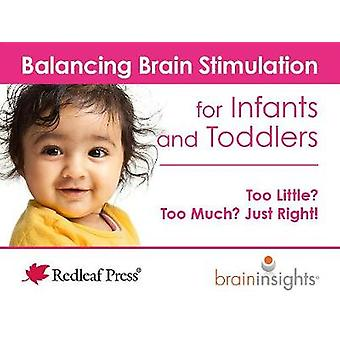 Balancing Brain Stimulation for Infants and Toddlers - Too Little? Too