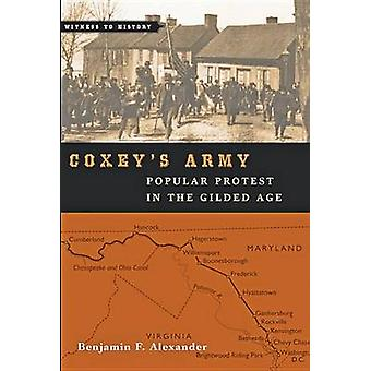 Coxey's Army - Popular Protest in the Gilded Age by Benjamin F. Alexan