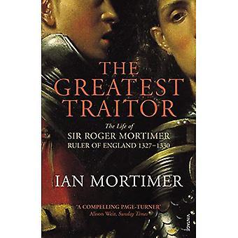 Den största förrädaren: Livet av Sir Roger Mortimer, 1: e Earl av mars