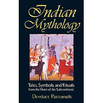 Indian Mythology: Tales, Symbols and Rituals from the Heart of the Subcontinent