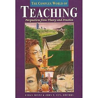 The Complex World of Teaching: Perspectives from Theory and Practice