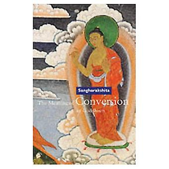 The Meaning of Conversion in Buddhism