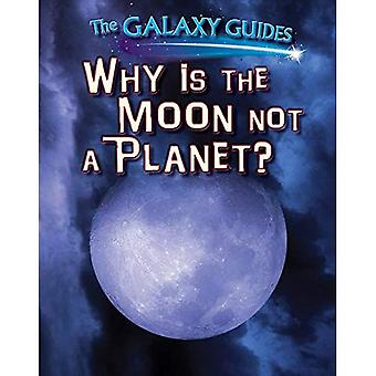 Why Is the Moon Not a Planet? (Galaxy Guides)