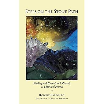 Steps on the Stone Path: Working with Crystals and Minerals as a Spiritual Practice