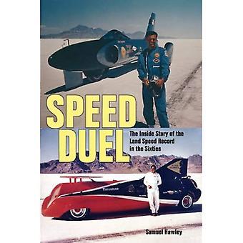 Snelheid Duel: De binnenkant verhaal van de Land Speed Record in de jaren zestig