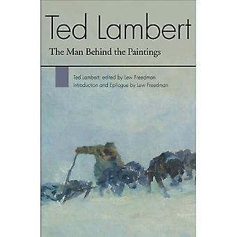 Ted Lambert: The Man Behind the Paintings