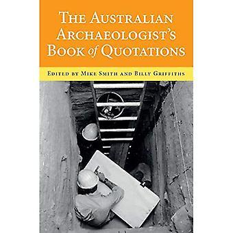 Australian Archaeologist�s Book of Quotations (Australian Studies)