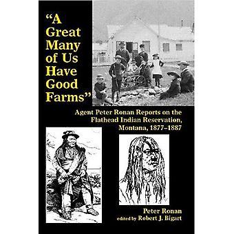 """""""Många av oss har bra gårdar"""": Agent Peter Ronan rapporterar på Flathead Indian Reservation, Montana, 1877..."""