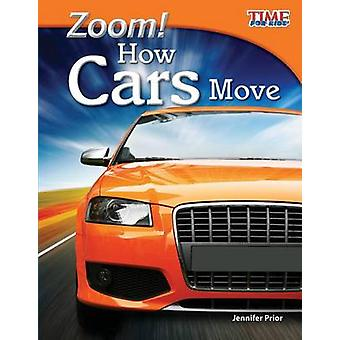 Zoom! How Cars Move by Jennifer Prior - 9781433336577 Book
