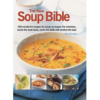 La nouvelle Bible de soupe: 200 merveilleuses recettes pour soupes d'inspirer des émotions, Excite les papilles, réchauffent le corps et réconforter l'âme