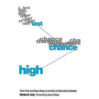 Last Chance hoge hoe meisjes en jongens binnen en buiten alternatief scholen door Kelly & Deirdre M vallen.