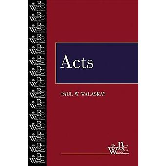Acts by Walaskay & Paul W.
