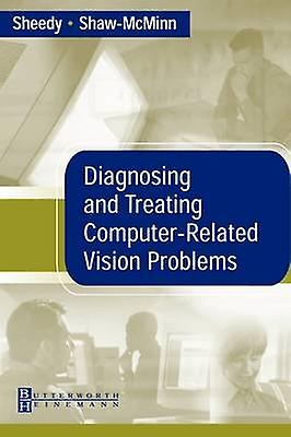 Diagnosing and Treating ComputerRelated Vision Problems by Sheedy