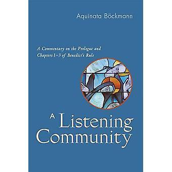 Lyssna gemenskapen A kommentar på prologen och kapitel 13 i Benedicts regeln av Bockmann & Aquinata