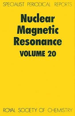Nuclear Magnetic Resonance Volume 20 by Webb & G A