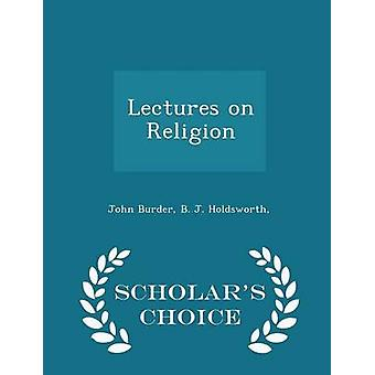 Lectures on Religion  Scholars Choice Edition by Burder & John