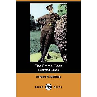 The Emma Gees Illustrated Edition Dodo Press by McBride & Herbert Wes