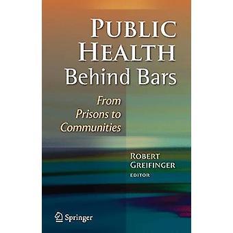 Allmän hälsa bakom galler från fängelser till samhällen av Greifinger & Robert