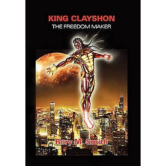 König Clayshon der Freiheit-Hersteller von Smith & Rory M.