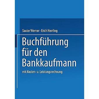 Buchfhrung fr den Bankkaufmann mit Kosten und Leistungsrechnung door Werner & Sauter