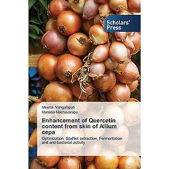 Enhancement of Quercetin content from skin of Allium cepa by Vangalapati Meena