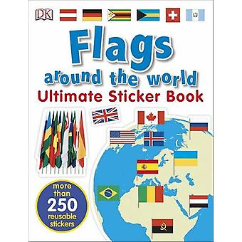 Flags Around the World Ultimate Sticker Book by DK - 9780241283769 Bo