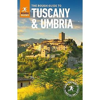 The Rough Guide to Tuscany and Umbria by Rough Guides - 9780241306444
